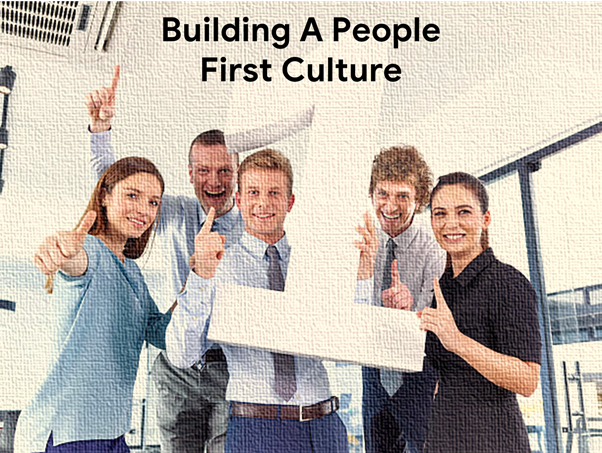 Building a People First Culture