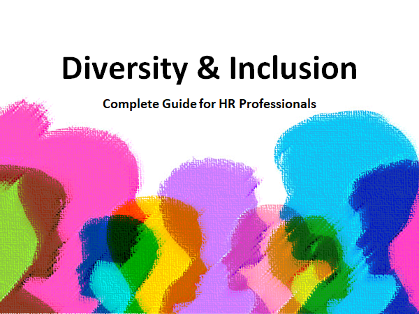Diversity & Inclusion: Complete Guide for HR Professionals